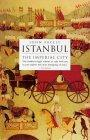 Istanbul : The Imperial City by John Freely